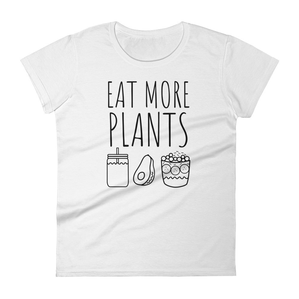 Eat More Plants - Smoothies, Avocado, Acai: White Ladies T-Shirt