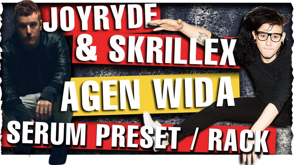"Joyryde & Skrillex - ""Agen Wida"" Serum Preset / Ableton FX Rack / Sample One Shots"