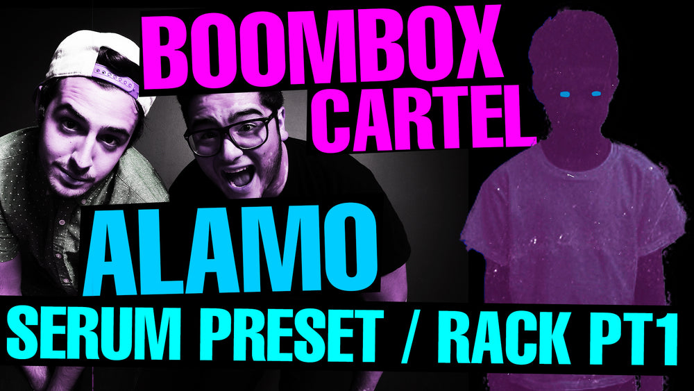 Boombox Cartel - Alamo Serum Preset / Wavetable