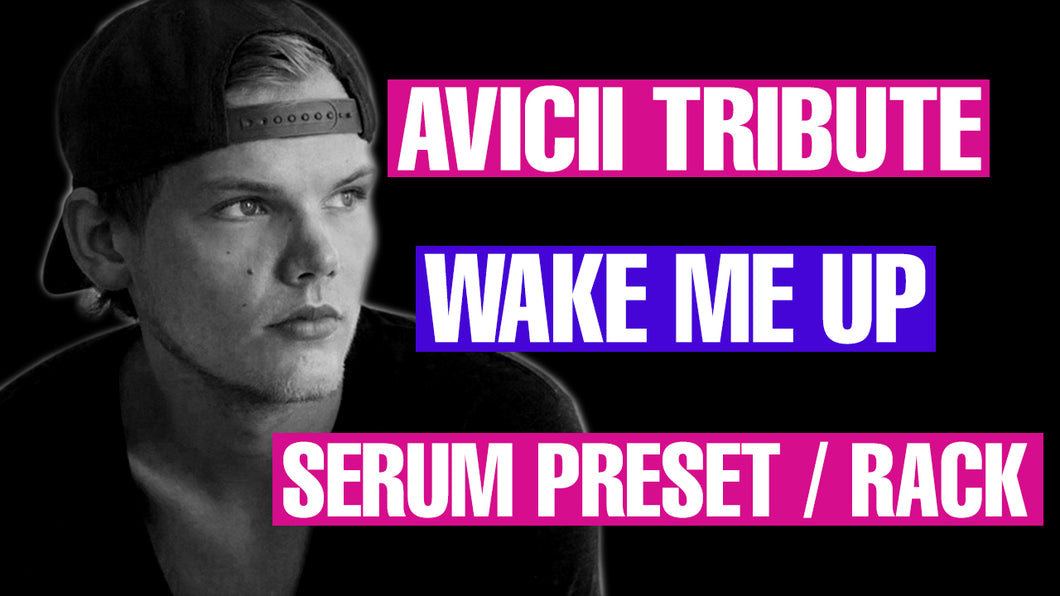 Avicii - Wake Me Up Serum Preset / Ableton Rack
