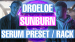 DroeLoe - Sunburn Serum Presets / Ableton FX Racks