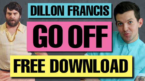 "Dillon Francis ""Go Off"" (Nuthin' 2 It) Serum Preset"