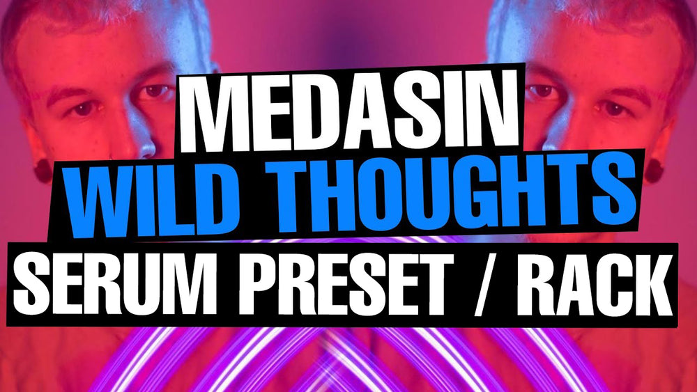 Medasin - Wild Thoughts (DJ Khaled / Rihanna Remix) Serum Preset / Ableton FX Rack