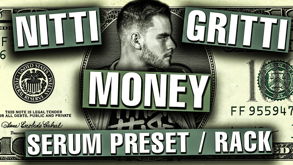 NITTI GRITTI - MONEY Serum Presets / Ableton FX Racks