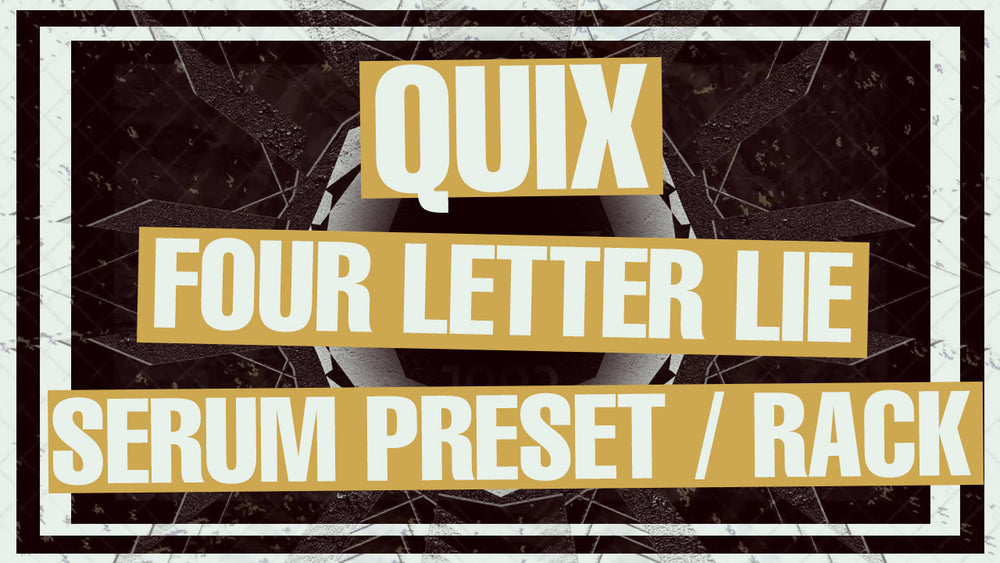Quix ft. Nevve - Four Letter Lie Serum Preset / Ableton FX Rack / Noise