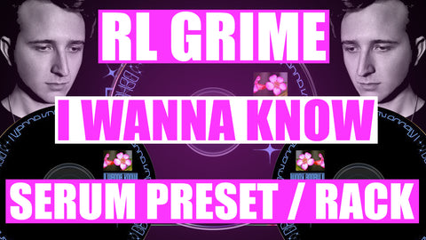 RL Grime - I Wanna Know Serum Preset / Ableton FX Rack