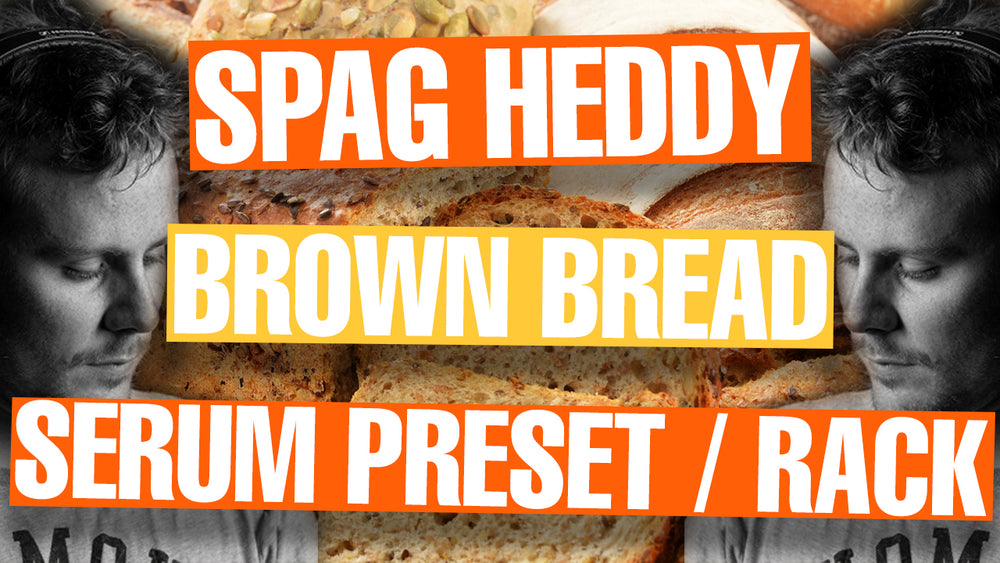 Spag Heddy - Brown Bread Serum Preset / Ableton FX Rack