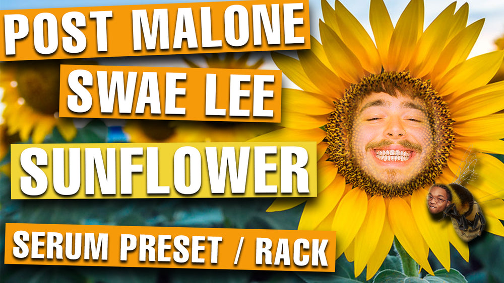 "Post Malone, Swae Lee - ""Sunflower"" Project File / Serum Presets / Racks"