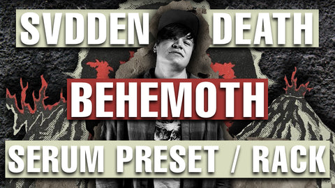 SVDDEN DEATH - BEHEMOTH Serum Presets / Ableton FX Racks