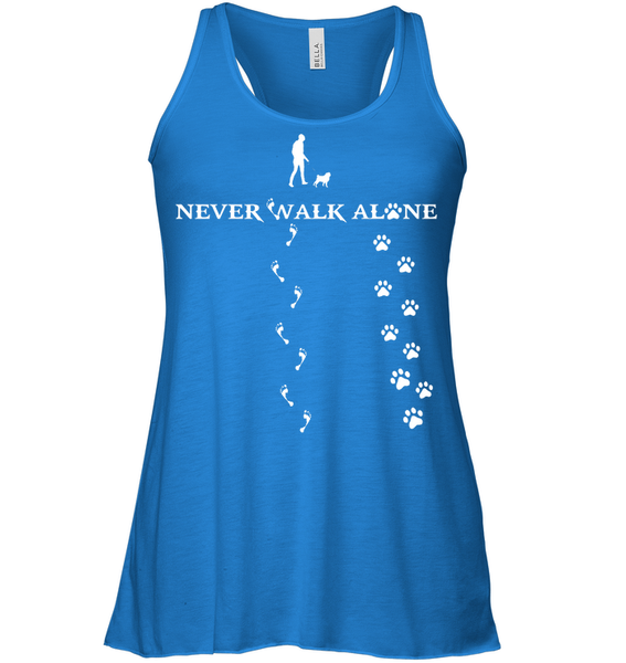 Never Walk Alone -  Tshirt - Bella Women's Flowy Tank / True Royal / S - justpugstuff.com