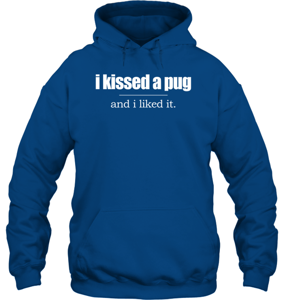 I Kissed a Pug and I Liked It - Tshirt - Gildan 8oz. Heavy Blend Hoodie / Royal / S - justpugstuff.com