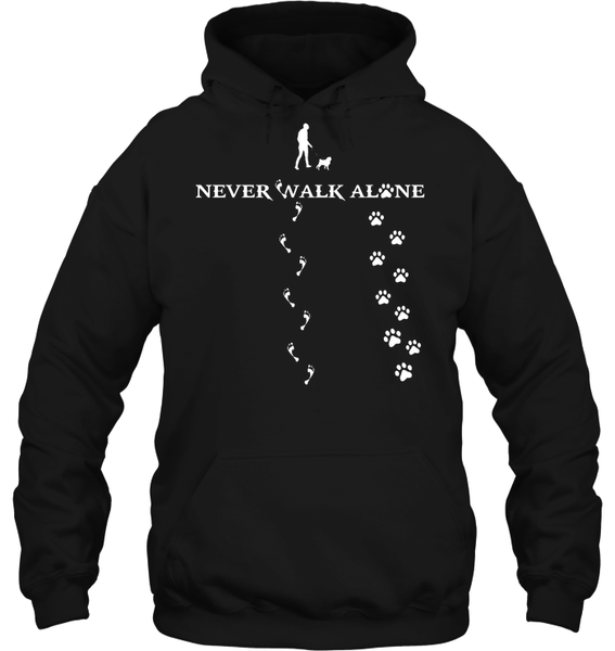 Never Walk Alone -  Tshirt - Gildan 8oz. Heavy Blend Hoodie / Black / S - justpugstuff.com