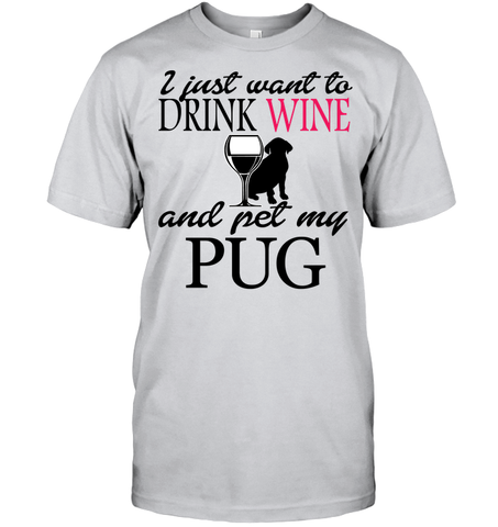Drink Wine and Pet My Pug - Tshirt - Hanes Tagless Tee / Ash / S - justpugstuff.com