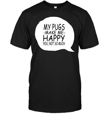 My Pugs Make Me Happy - Tshirt - Hanes Tagless Tee / Black / S - justpugstuff.com