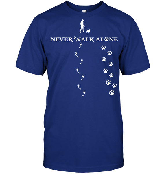 Never Walk Alone -  Tshirt - Hanes Tagless Tee / Deep Royal / S - justpugstuff.com