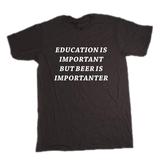 Education is Important T-shirt - The Drunk Boutique