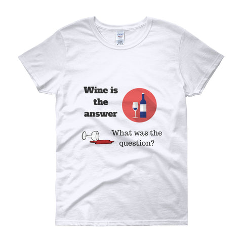 Wine is the answer T-shirt - The Drunk Boutique