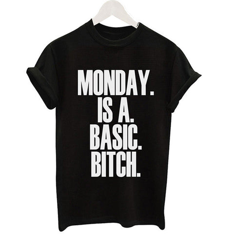 Monday is a Basic.Bitch T-shirt - The Drunk Boutique