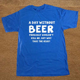A day without Beer T-shirt - The Drunk Boutique