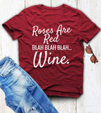 Roses are Red Blah Blah Wine T-shirt - The Drunk Boutique