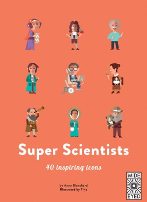 40 Inspiring Icons: Super Scientists