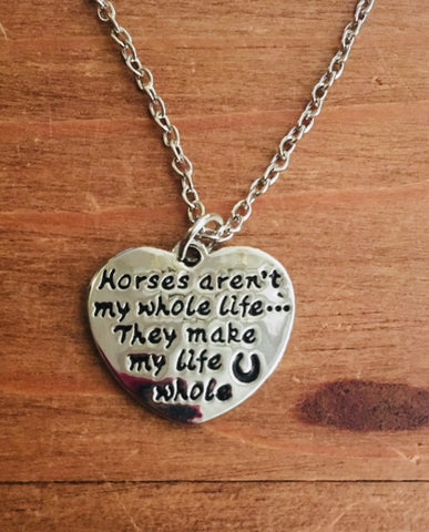 Horses Make my Life Whole Heart Necklace