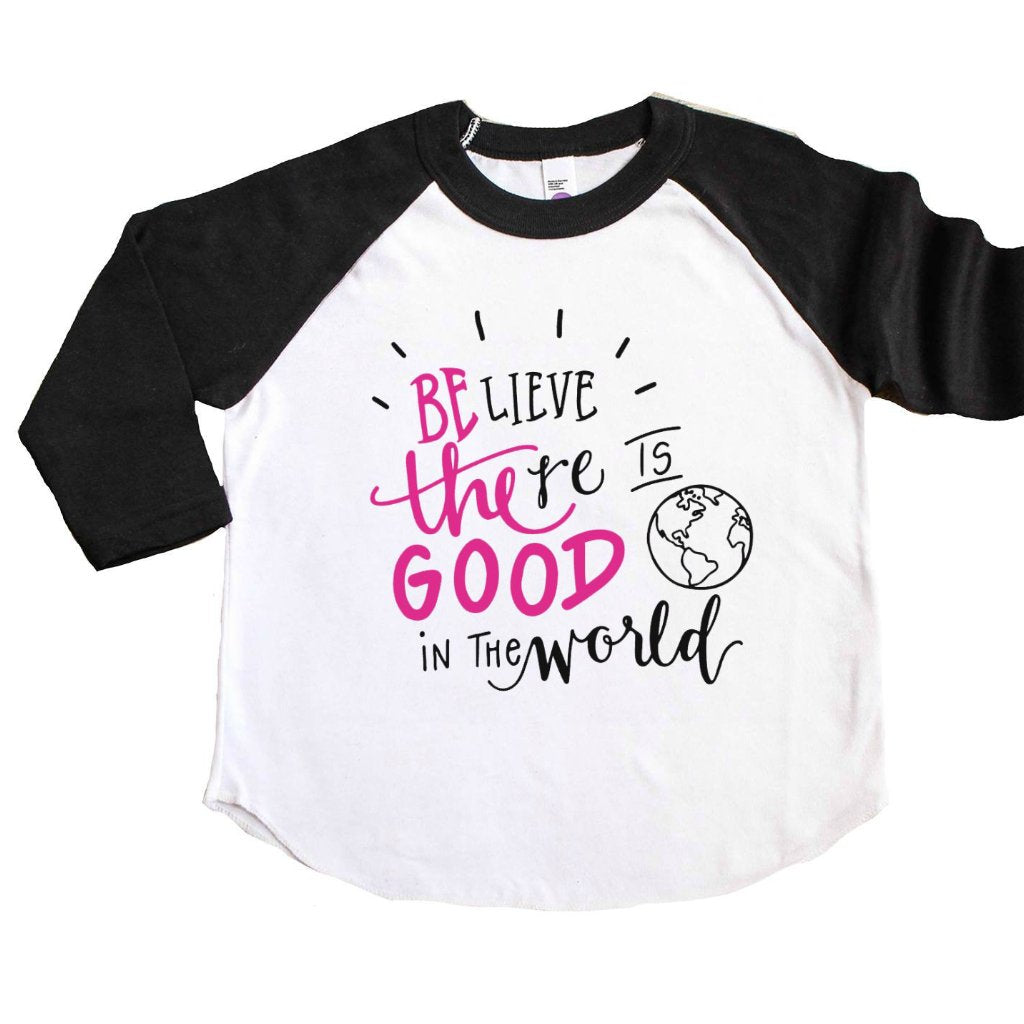 Black sleeve raglan with Believe There Is Good In the World in pink and black