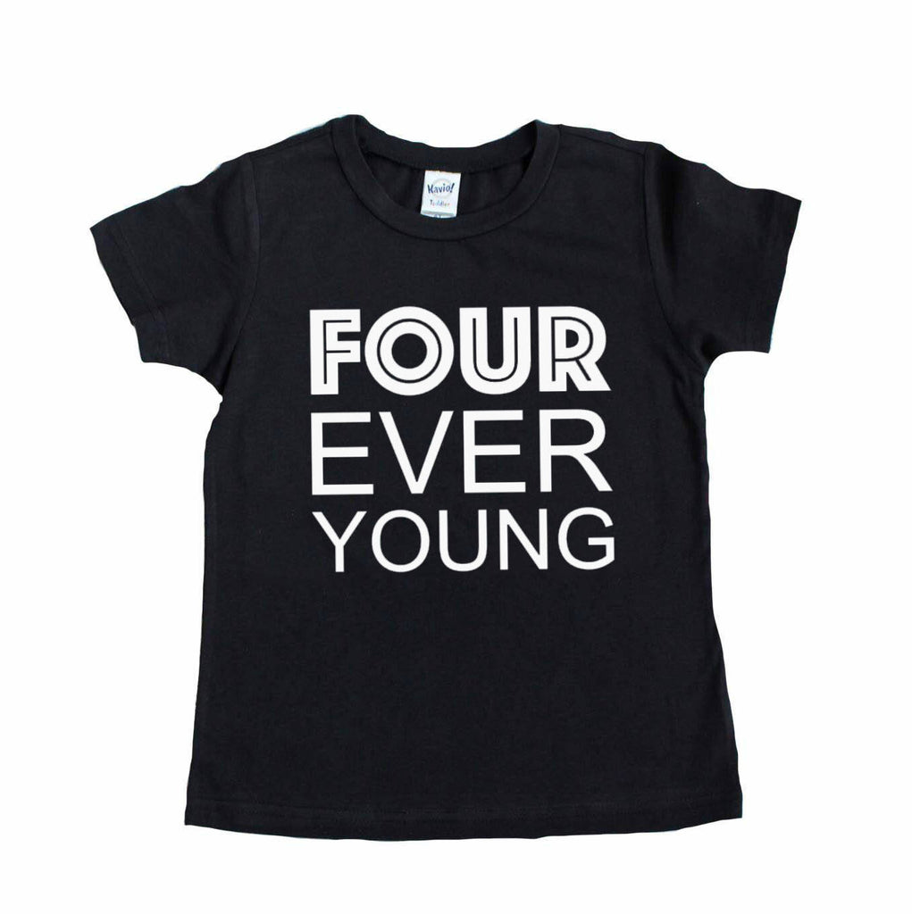 Black tee with Four Ever young written in white