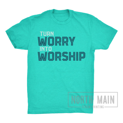 Worry into Worship