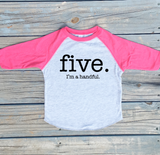 Five, It's a handful. - Raglan