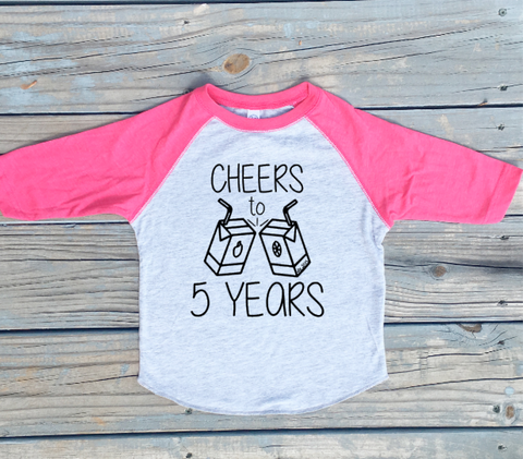 Cheers to Five (Your Pick Age) Years - Raglan