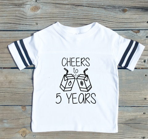 Cheers To Five (Your Pick Age) Years - Football Style Shirt