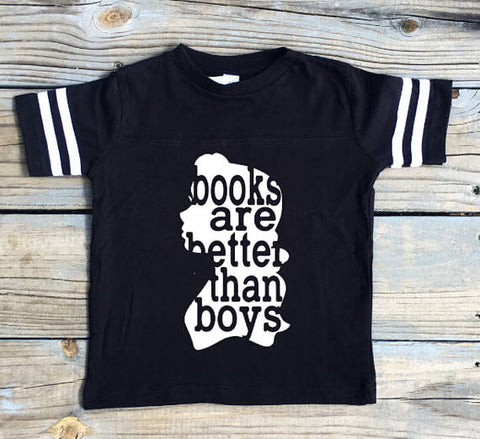 Books are Better Than Boys - Beauty & The Beast - Baby/Toddler/Youth/Adult Shirt
