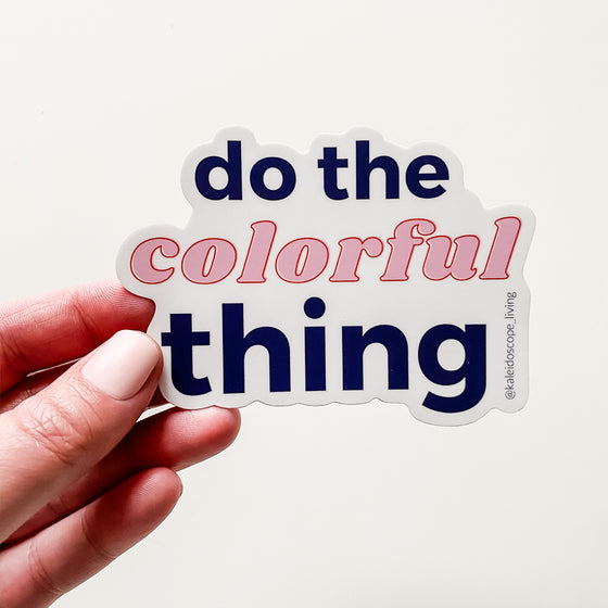 Do the Colorful Thing Sticker