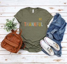Be Thankful T Shirts