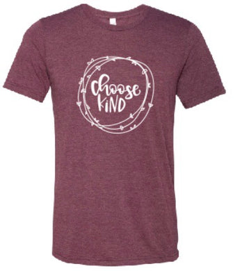 Choose Kind T Shirt