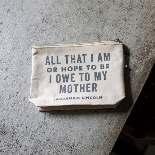 Southern Fried Design Barn: All That I Am Or Hope To Be, I Owe to My Mother Zippered Pouch