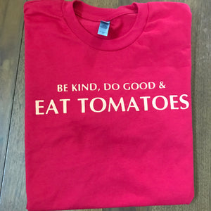 Be Kind Do Good & Eat Tomatoes T-shirt - SB Shop
