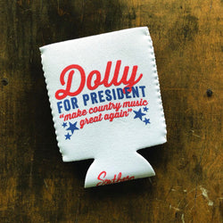 Southern Fried Design Barn: Dolly For President Koozie