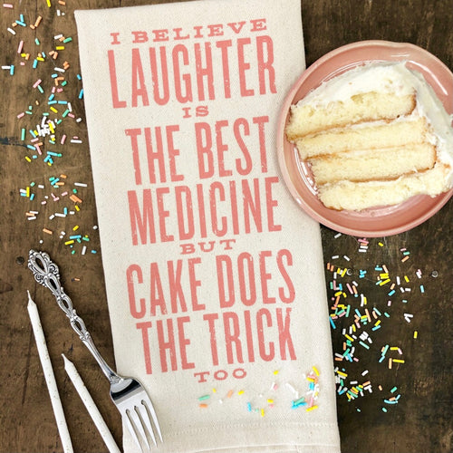 Southern Fried Design Barn: I Believe Laughter is the Best Medicine, but Cake Does the Trick Kitchen Towel