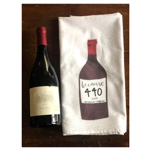 Flour Sack Tea Towel: Because 440