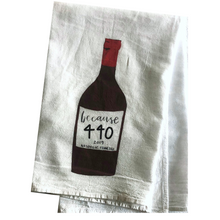 Flour Sack Tea Towel: Because 440 - SB Shop