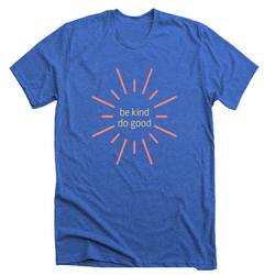 Be Kind Do Good: Bright Blue Sunshine T-shirt