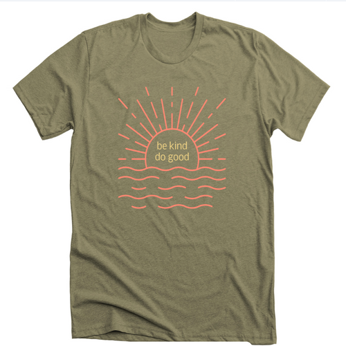 Be Kind Do Good: Olive Sunshine T-shirt