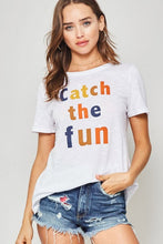 Load image into Gallery viewer, Catch the Fun Tee