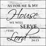 As for me and my House We will Serve the Lord ~Joshua 24:15