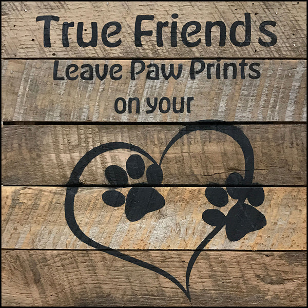 True Friend's leaves paw prints on your heart