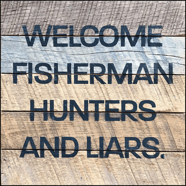 Welcome fishermen, hunters & liars
