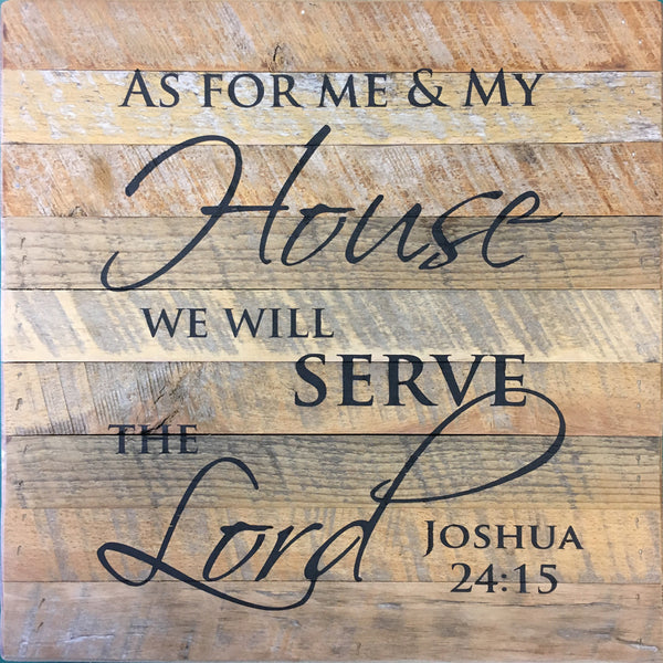 As For Me And My House We Will Serve The Lord Joshua 2415 14x14