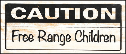 CAUTION - Free Range Children